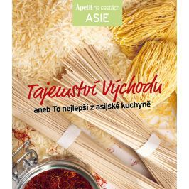 Tajemství východu aneb To nejlepší z asijské kuchyně - kuchařka z edice Apetit